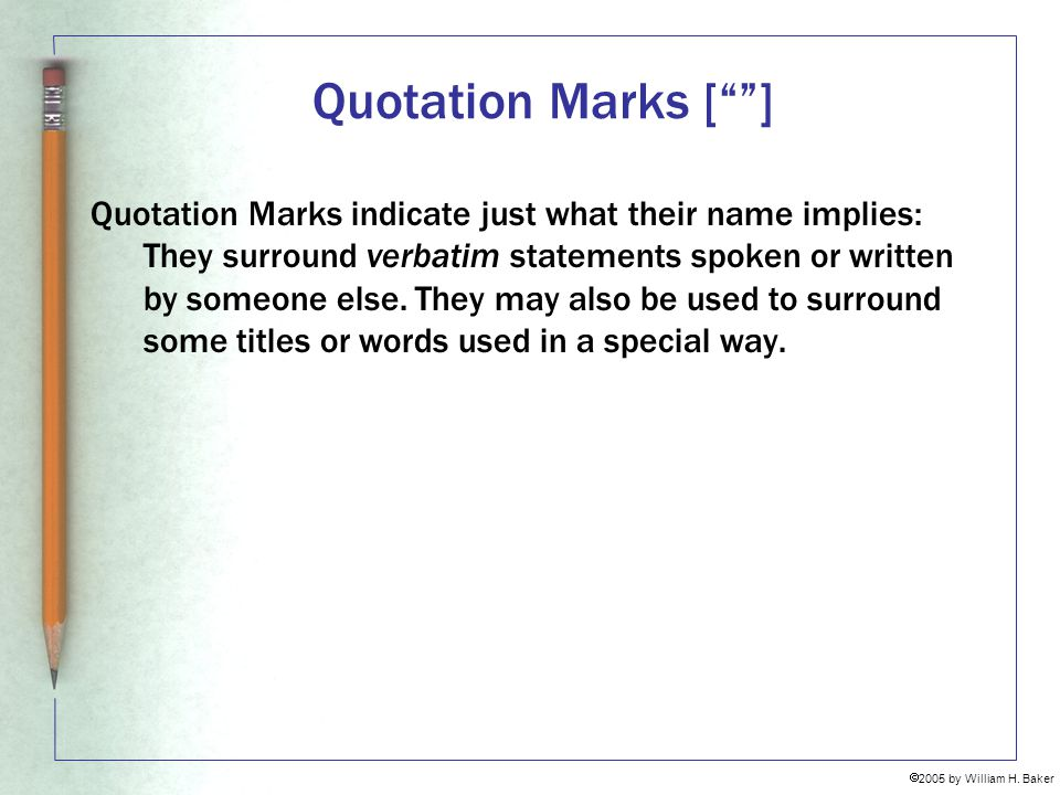 Quotation Marks [ ]